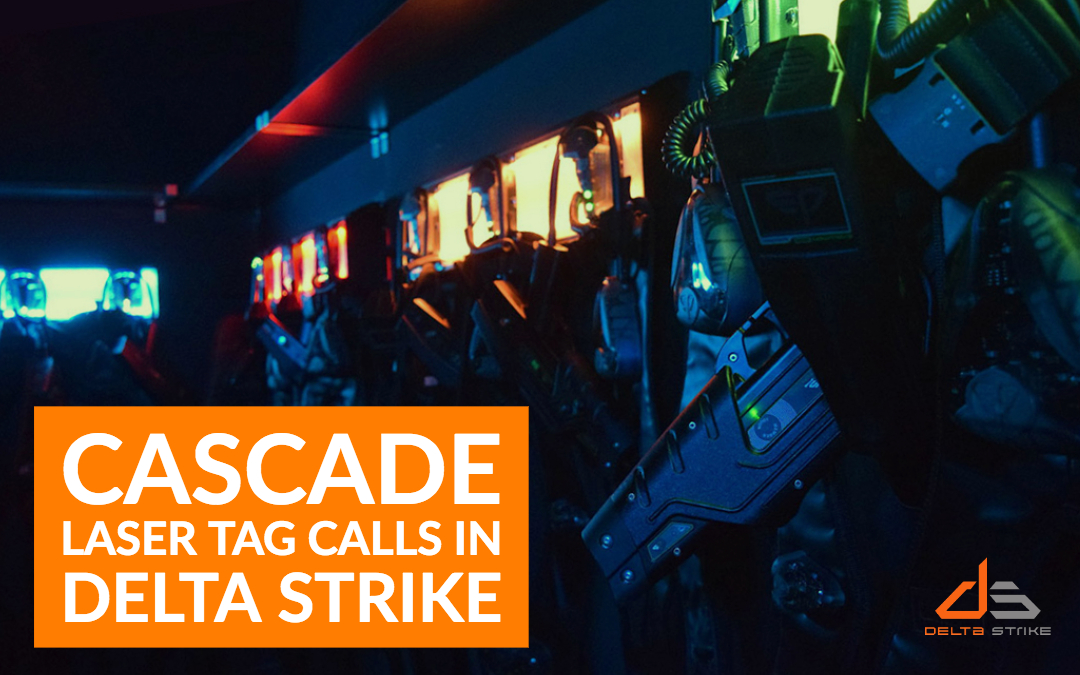 Cascade Laser Tag calls in Delta Strike for Laser Tag Equipment